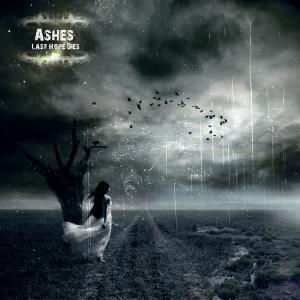 Ashes – Last Hope Dies (Demo) (2011)