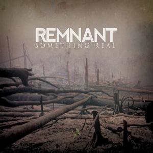 Remnant - Something Real (2012)