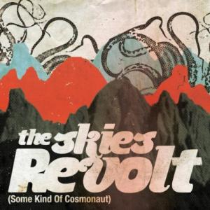The Skies Revolt - Some Kind of Cosmonaut (2012)